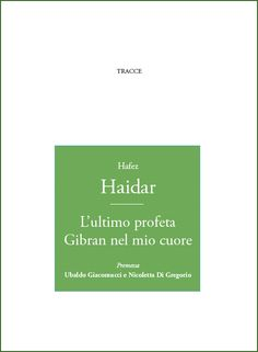 Hafez Haidar  L'ultimo profeta Gibran nel mio cuore