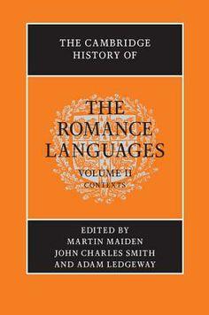 The Cambridge history of the Romance languages / edited by Martin Maiden, John Charles Smith, and Adam Ledgeway. Cambridge University Press, cop. 2011-2013