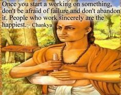 Once you start a working on something, don't be afraid of failure and don't abandon it. People who work sincerely are the happiest - Chanakya Quotes Inspirational Quotes Pictures, Motivational Thoughts, Uplifting Quotes, Sun Sails, Mystic Symbols, Chanakya Quotes, Excellence Quotes, Hand Of The King, History Page