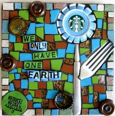 WE ONLY HAVE ONE EARTH  mixed media art mosaic art starbucks coffee flower assemblage art