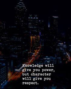Knowledge will give you power..