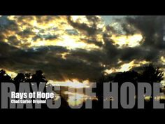 New Songs - Chad Garber - Rays of Hope (Original)