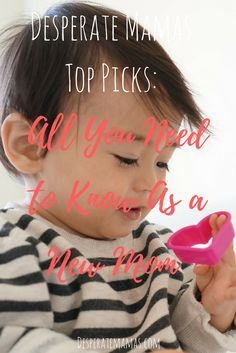 Desperate Mamas Top Picks and Recommendations: All you need to know as a New Mom on desperatemamas.com http://desperatemamas.com