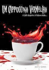 Resenha: Um Cappuccino Vermelho - Joel G. Gomes ~ Bebendo Livros