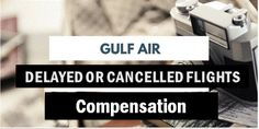 Looking for Gulf Air flight delay or cancelled flight compensation so find the complete process for how to claim compensation for Gulf Air delays, and call us for know what is Gulf air flight delay or cancelled flight compensation. Flight Compensation