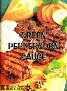 Recipe Binder - a directory of recipes, with classifications for vegetarian and vegan recipes. Green Peppercorn, Peppercorn Sauce, South African Dishes, South African Recipes, Other Recipes, New Recipes, Favorite Recipes, Sauce Recipes, Gourmet Recipes