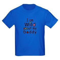 Baby T-Shirt I am wild about #Mommy #Daddy #Uncle #Auntie #Grandma #Grandpa #Baby #Toddler # Kids