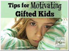 Tips for Motivating Gifted Kids via www.RaisingLifelongLearners.com