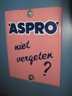 emaille deurpostje aspro niet vergeten? Advertising Signs, Ads, Tin Signs, Do You Remember, Vincent Van Gogh, Health Care, Museum, Memories, Enamels