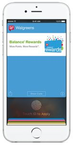 Walgreens Balance Rewards Card Integrates with Apple Pay.  Walgreens Balance® Rewards members can now seamlessly use their account through Apple Pay – without separately scanning a Balance Rewards card or barcode.