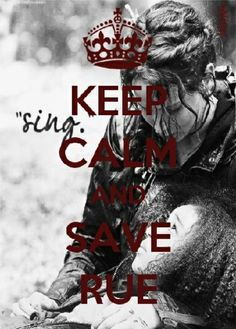 Keep Calm And... / Hunger Games / Katniss / Rue
