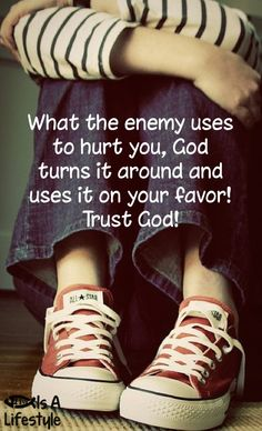 What the enemy uses to hurt you, God turns it around and uses it on your favor. Trust God.