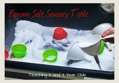Teaching 2 and 3 Year Olds: Epsom Salts Sensory Table
