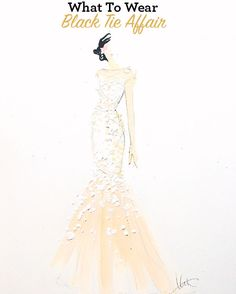 Dress Coding: What to Wear to a Black Tie Affair {gorgeous illustration}