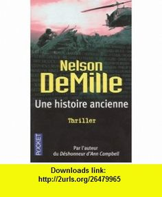 Une histoire ancienne (French Edition) (9782266139946) Nelson DeMille , ISBN-10: 2266139940  , ISBN-13: 978-2266139946 ,  , tutorials , pdf , ebook , torrent , downloads , rapidshare , filesonic , hotfile , megaupload , fileserve
