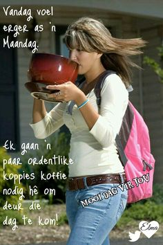 Morning Msg, Good Morning Good Night, Funny Good Morning Quotes, Funny Quotes, Strong Quotes, Positive Quotes, Afrikaanse Quotes, Goeie More, Daily Thoughts