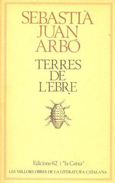 Juan Arbó, Sebastià.  Terres de l'Ebre. Barcelona : Edicions 62, 1998.
