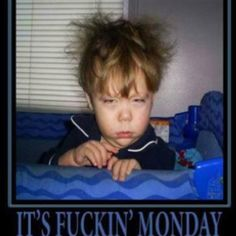 Monday---the most unwanted day of the week....unless its a long weekend!!! GAAAAH!