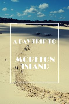 A day trip to Moreton Island in Queensland, Australia.
