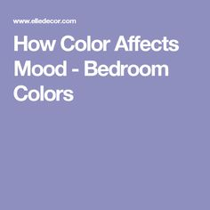 How Color Affects Mood - Bedroom Colors