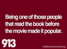 ...and I always feel compelled to tell everyone that I read the book before they made a movie!