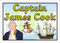 A printable poster heading for your classroom topic display on Captain James Cook. Pauline Hanson, Captain James Cook, First Fleet, Mount Cook, Free Teaching Resources, A4 Poster, Great Barrier Reef, First Nations, Preschool Activities