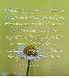 The Collect for Purity. The Book of Common Prayer. Book Of Common Prayer, Prayer Changes Things, Beloved Book, Christian Prayers, Meme Pictures, Episcopal Church, Morning Prayers, Prayer Quotes, Meaningful Words