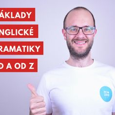 Základy anglické gramatiky od A do Z – Broňa.cz
