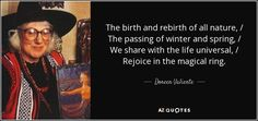 The birth and rebirth of all nature, / The passing of winter and spring, / We…