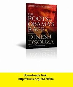 Autographed the Roots of Obamas Rage By Dinesh Dsouza Dinesh Dsouza ,   ,  , ASIN: B006CUPM32 , tutorials , pdf , ebook , torrent , downloads , rapidshare , filesonic , hotfile , megaupload , fileserve