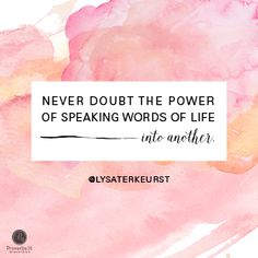 """Never doubt the power of speaking words of life into another.""   Lysa TerKeurst // Sometimes we need those encouraging words from a friend. CLICK for inspiration to be the encourager!"