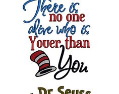 There is No One Alive who is YOUER than YOU Dr Seuss. Instant Download Machine Embroidery Design Digitized File 4x4 5x7 6x10