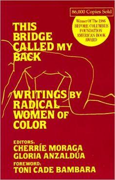 Amazon.com: This Bridge Called My Back: Writings by Radical Women of Color (9780913175033): Cherrie Moraga, Gloria Anzaldua, Toni Cade Bambara: Books