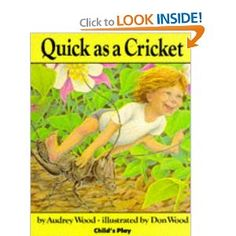 Quick as a Cricket by Audrey Wood is a book about a child that describes himself as many different animals. This book would be a great way to teach students about comparing using similes. It would also be a good book for students to practice their imagination by thinking about themselves and what animals they are like and their personality traits.
