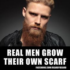 Real Men Grow Their Own Scarf