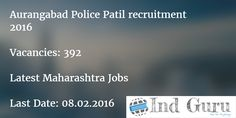 Aurangabad Police Patil recruitment 2016 Maharashtra state notification 392 vacancies fill the online application form official site 184.95.41.73/AugPP
