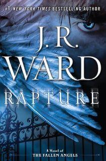 Rapture (The Fallen Angels, #4) by J.R. Ward.