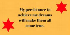 My persistance to achieve my dreams will make them all come true. #MyAffirmation #Inspiration #EnjoyLife
