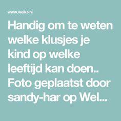 Handig om te weten welke klusjes je kind op welke leeftijd kan doen.. Foto geplaatst door sandy-har op Welke.nl