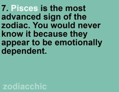 What does the most advanced sign mean? Advanced in what way? #pisces