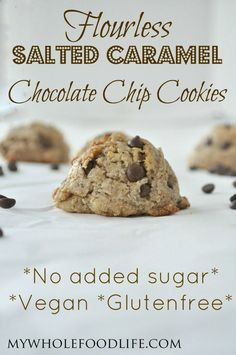 Flourless Salted Caramel Chocolate Chip Cookies.  These are amazing!  NO flour, NO oil and NO added sugar!  Make them in 15 minutes! #vegan #glutenfree #paleo #cookies: Flourless Salted Caramel Chocolate Chip Cookies.  These are amazing!  NO flour, NO oil and NO added sugar!  Make them in 15 minutes! #vegan #glutenfree #paleo #cookies