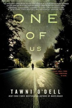 In Tawni O'Dell's thriller One of Us, a forensic psychologist returns to his hometown only to discover shocking truths about his family and his past. Out Aug. 19