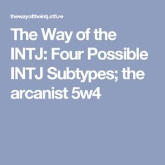 Purist INTJ. I'm an ambivert but learn toward introverted because I don't get along with many people.