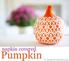 Napkin Covered Pumpkin - Save some paper napkins and use Mod Podge to transform a pumpkin into a decorative fall craft.