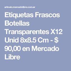 Etiquetas  Frascos Botellas Transparentes X12 Unid  8x8.5 Cm - $ 90,00 en Mercado Libre