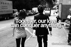 Together, our love can conquer anything @devin1077