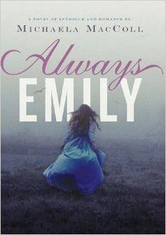Always Emily by Michaela MacColl | Publisher: Chronicle Books | Publication Date: April 8, 2014 | www.michaelamaccoll.com | #YA Victorian #Mystery