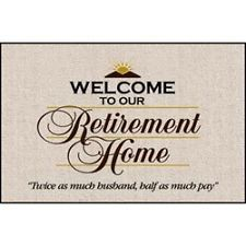 Retirement Home Doormat - Funny Retirement Gag Gift for Man