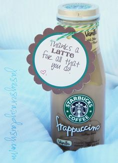 "Teacher Gift idea: Starbucks Gift Cards ""Thanks a latte for all you do"""