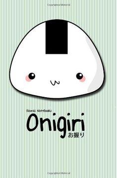 Kawaii Notebooks: Onigiri: The Cutest 4x6 Notebooks You've Just Got To Have von Joe Dolan: